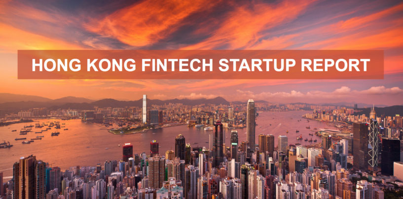 Fintech in Hong Kong 2017 Startup and Ecosystem Report and Infographic