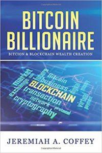 Bitcoin Billionaire- Bitcoin & Blockchain Wealth CreationKindle Edition