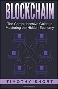 Blockchain: The Comprehensive Guide to Mastering the Hidden Economy