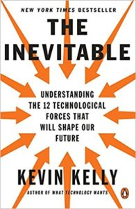 The Inevitable- Understanding the 12 Technological Forces That Will Shape Our Future