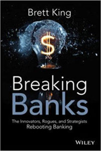 The Innovators Rogues and Strategists Brett King Breaking Banks