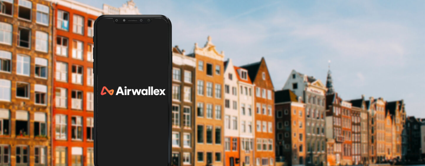 Airwallex Granted E-Money License to Expand Footprint to the Netherlands