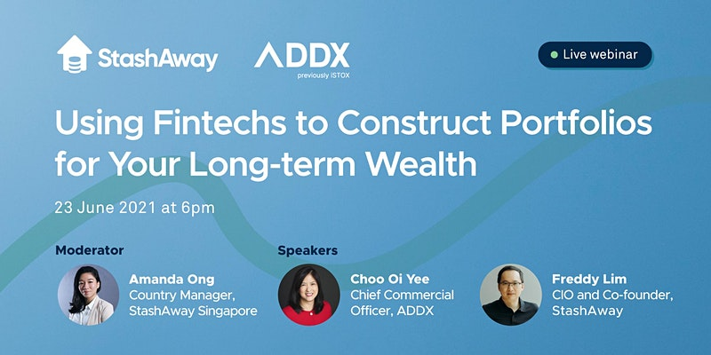 ADDX|StashAway- Using Fintechs to Construct Portfolios for Long-term Wealth
